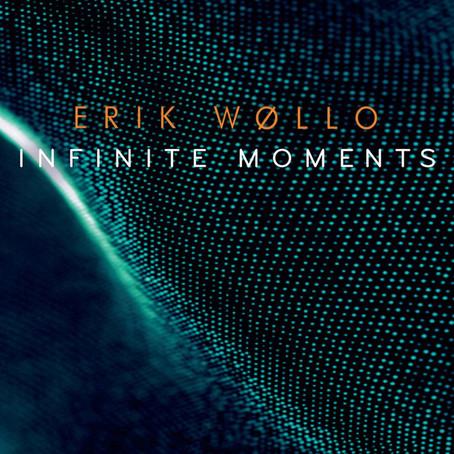ERIK WOLLO: Infinite Moments (2018) (FR)