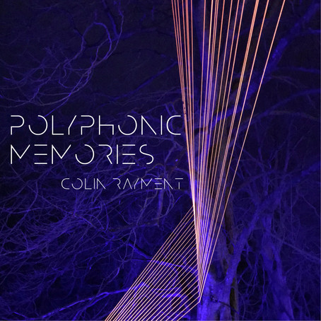 COLIN RAYMENT: Polyphonic Memories (2021) (FR)