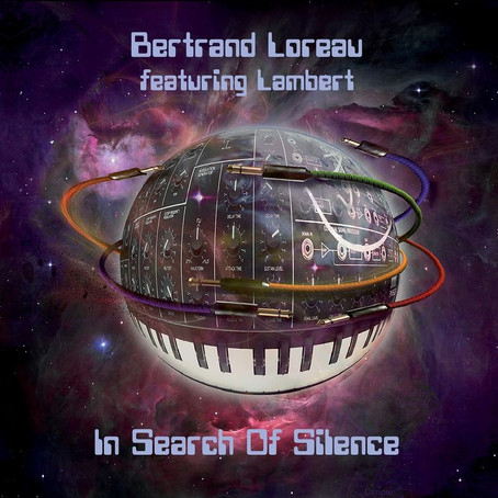 BERTRAND LOREAU: In Search Of Silence (2016) (FR)