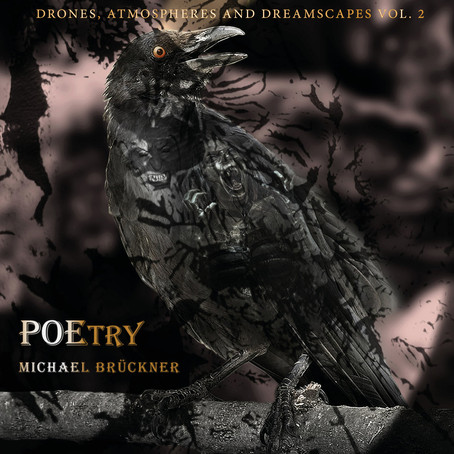 MICHAEL BRÜCKNER: POEtry (Drones- Atmospheres and Dreamscapes Vol. 2) (2020)