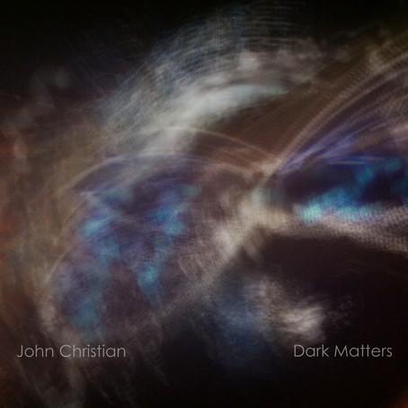 JOHN CHRISTIAN: Dark Matters (2014) (FR)