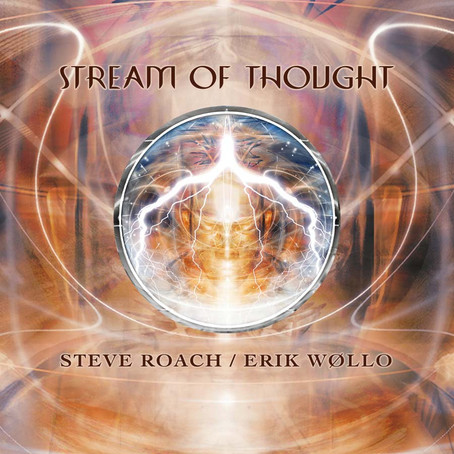 STEVE ROACH & ERIK WOLLO: Stream of Thought (2009)