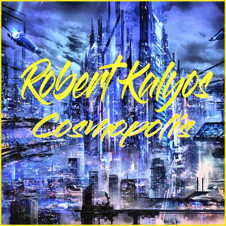 ROBERT KALYOS: Cosmopolis (2021) (FR)