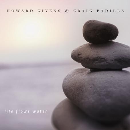 GIVENS & PADILLA: Life Flows Water (2015) (FR)