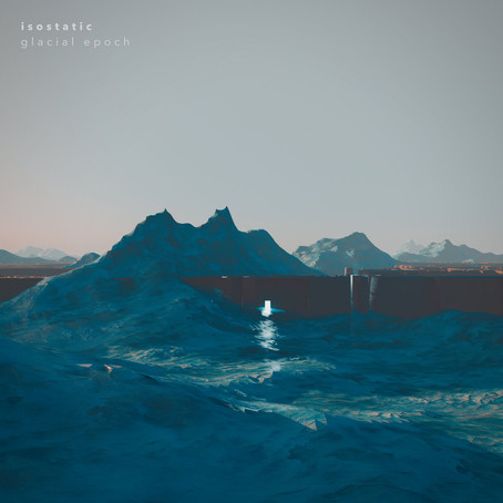 ISOSTATIC: Glacial Epoch (2020)