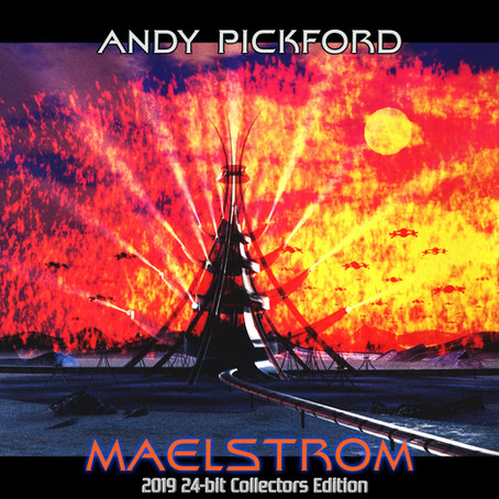 ANDY PICKFORD: Maelstrom 2019 24​-​bit Collectors Edition (2019)