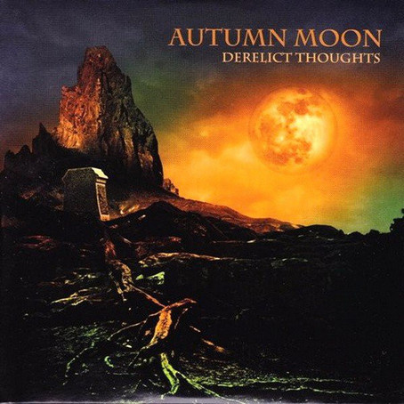 DERELICT THOUGHTS: Autumn Moon (2014)