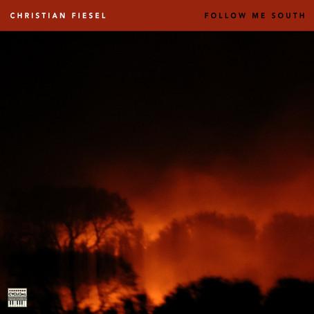 CHRISTIAN FIESEL: Follow me South (2021)