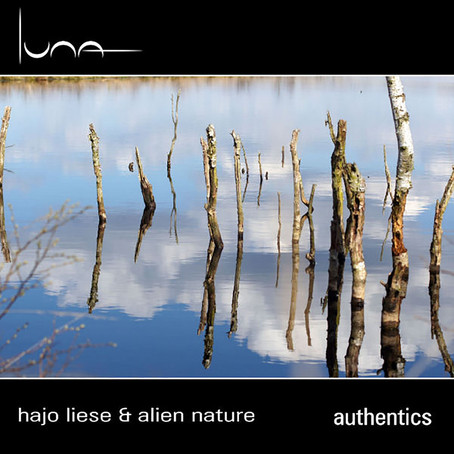 ALIEN NATURE & HAJO LIESE: Authentics (2013) (FR)