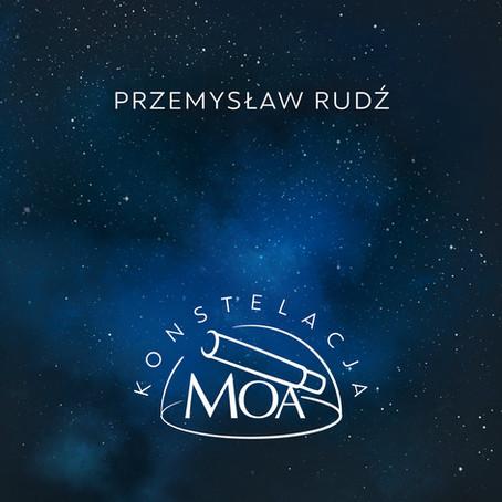 PRZEMYSLAW RUDZ: Constellation MOA (2021)