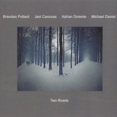 POLLARD/CANOVAS/DOLENTE & DANIEL: Two Roads (2013)