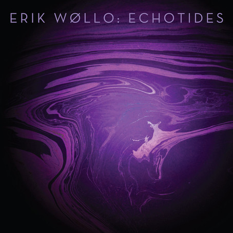 ERIK WOLLO: Echotides (2015) E.P. (FR)
