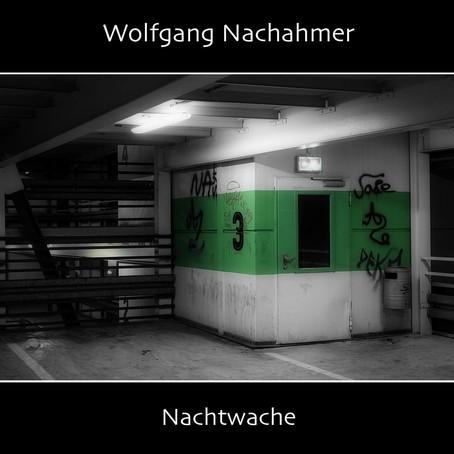 WOLFGANG NACHAHMER: Nachtwache (2021) (FR)