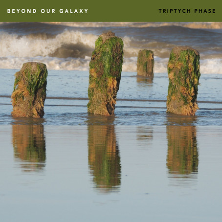 BEYOND OUR GALAXY: Triptych Phase (2021)