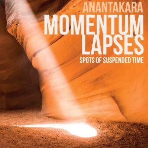 ANANTAKARA: Momentum Lapses (2018) (FR)