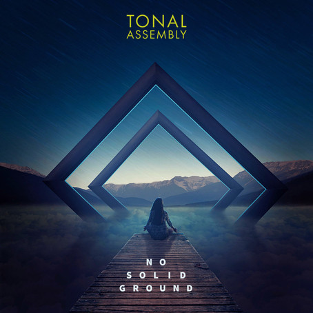 TONAL ASSEMBLY: No Solid Ground (2021)