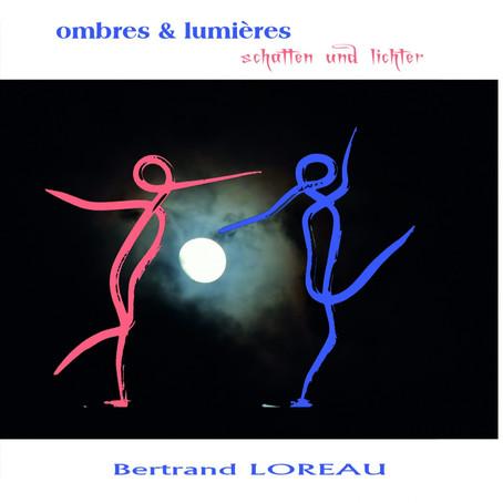 BERTRAND LOREAU: Schatten und Lichter (2021)