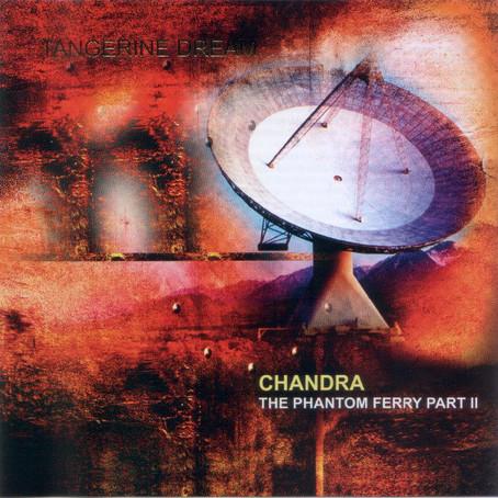 TANGERINE DREAM: Chandra: Phantom Ferry-Part II (2014)