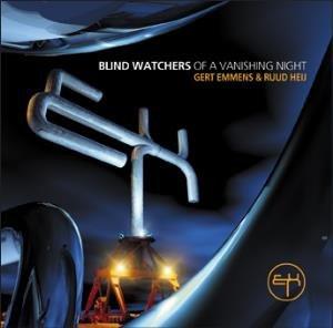 EMMENS & HEIJ: Blind Watchers of a Vanishing Night (2005) (FR)