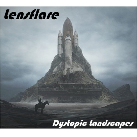LENSFLARE: Dystopic Landscapes (2020)