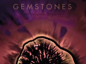 CYCLICAL DREAMS: Gemstones (2020)