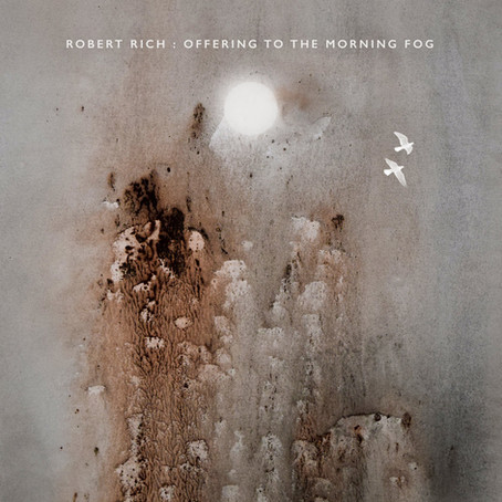 ROBERT RICH: Offering to the Morning Fog  (2020) (FR)