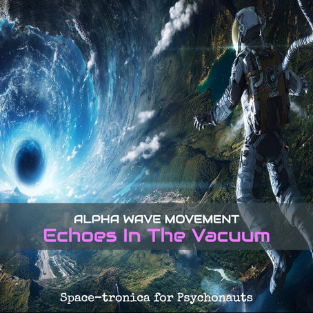 ALPHA WAVE MOVEMENT: Echoes in the Vacuum (2017)