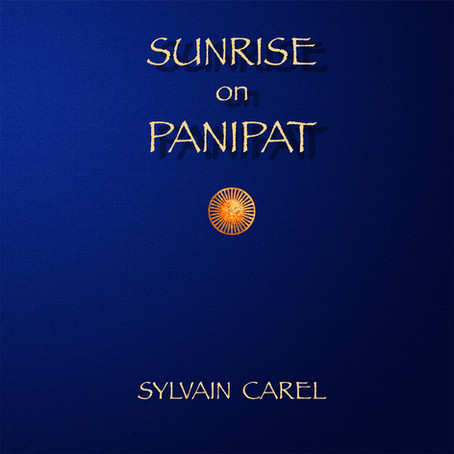 SYLVAIN CAREL: Sunrise on Panipat (2020)
