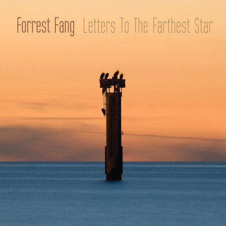 FORREST FANG: Letters to the Farthest Star (2015) (FR)