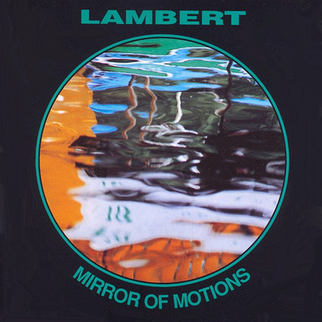 LAMBERT: Mirror of Motions (1993) (FR)