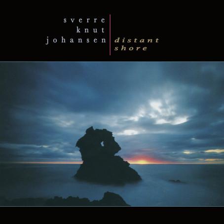 SVERRE KNUT JOHANSEN: Distant Shore (94-14) (FR)