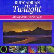 RUDY ADRIAN: Twilight (Atmospheric Works Vol. 2) (1999)