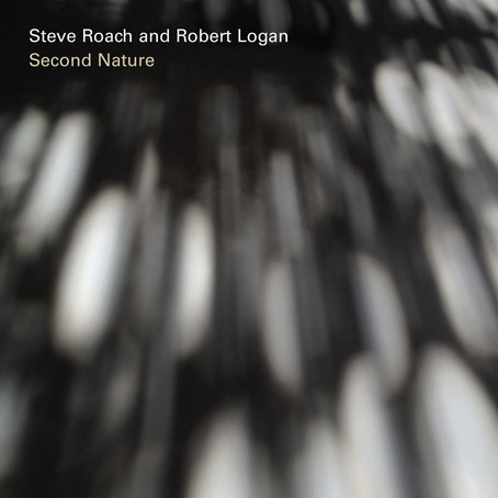 STEVE ROACH & ROBERT LOGAN: Second Nature (2016) (FR)