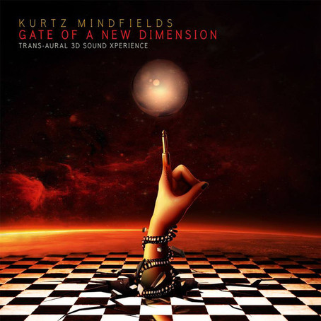 KURTZ MINDFIELDS: Gate of New Dimension (2018)