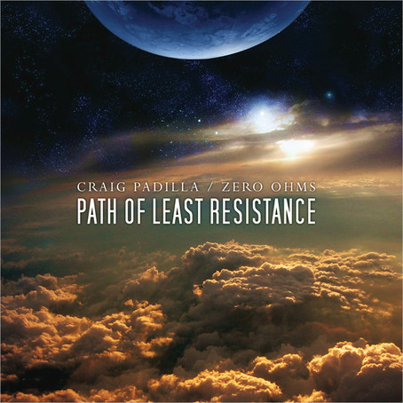 CRAIG PADILLA & ZERO OHMS: Path of Least Resistance (2005) (FR)