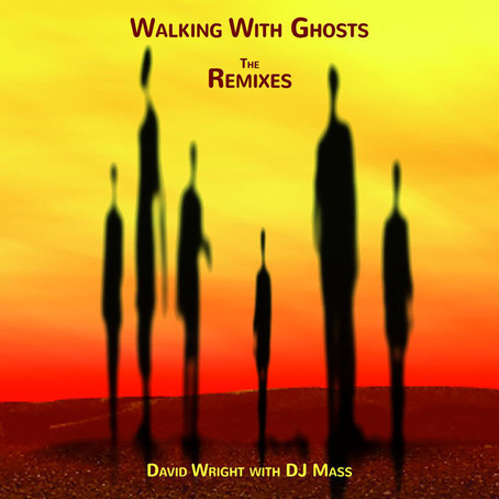 DAVID WRIGHT: Walking with Ghosts (The Remixes) (2018) (FR)