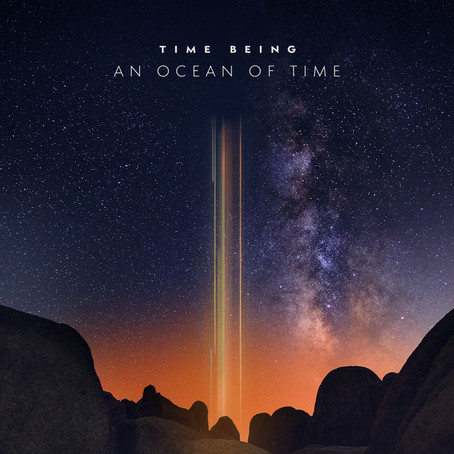 TIME BEING: An Ocean Of Time (2020) (FR)