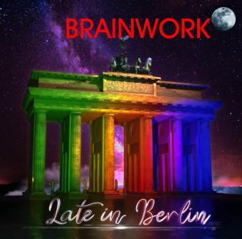 BRAINWORK: Late in Berlin (2021) (FR)