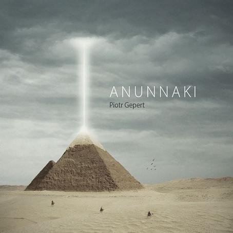 PIOTR GEPERT: Anunnaki (2016) (FR)