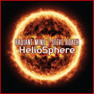 STEVE ROACH & RADIANT MIND: Heliosphere (2019)