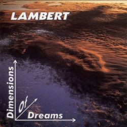 LAMBERT: Dimensions of Dreams (1995)