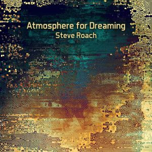 STEVE ROACH: Atmosphere for Dreaming (2019) (FR)