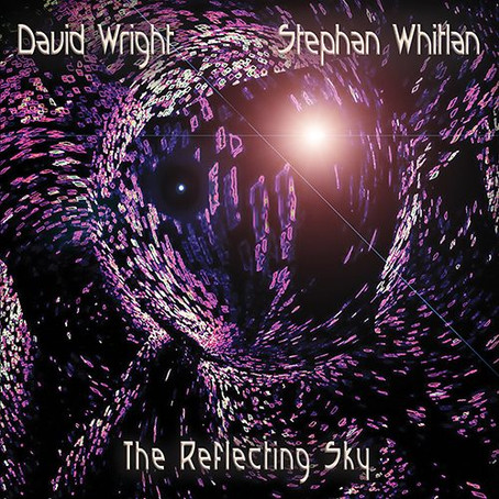 DAVID WRIGHT & STEPHAN WHITLAN: The Reflecting Sky (2020)