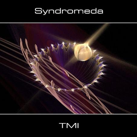 SYNDROMEDA: TMI/Too Much Information (2015) (FR)