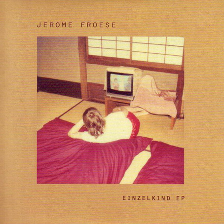 JEROME FROESE: Einzelkind (2011)