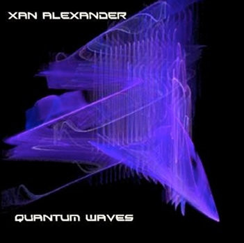 XAN ALEXANDER: Quantum Waves (2010-18)