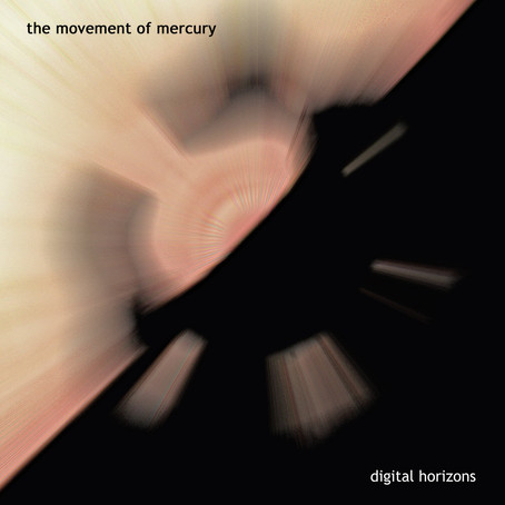 DIGITAL HORIZONS: The Movement of Mercury (2020)