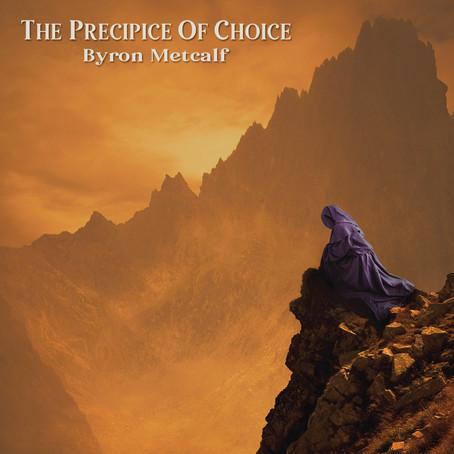 BYRON METCALF: The Precipice of Choice (2020) (FR)
