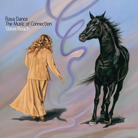 STEVE ROACH: Rasa Dance-The Music of Connection (2013)
