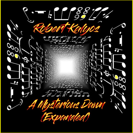 ROBERT KALYOS: A Mysterious Dawn (Expanded) (2021) (FR)